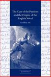 The Cure of the Passions and the Origins of the English Novel, Sill, Geoffrey, 052102790X