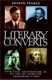 Literary Converts, Joseph Pearce, 0898707900