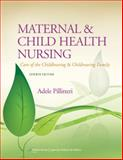 Maternal and Child Health Nursing : Care of the Childbearing and Childrearing Family, Pillitteri, Adele, 1451187904