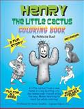 Henry the Little Cactus Coloring Book, Patricia Rust, 1475017901