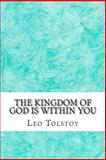 The Kingdom of God Is Within You, Leo Tolstoy, 1484167902