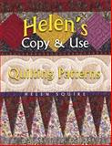 Helen's Copy and Use Quilting Patterns, Helen Squire, 1574327909