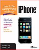 How to Do Everything with Your IPhone, Jason Chen and Adam Pash, 0071497900