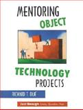 Mentoring Object Technology Projects, Due, Richard T., 0130347906