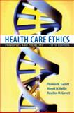 Health Care Ethics : Principles and Problems, Garrett, Thomas M. and Garrett, Rosellen M., 0132187906