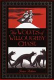 The Wolves of Willoughby Chase, Joan Aiken, 0385327900