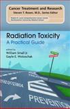 Radiation Toxicity : A Practical Guide, Ewert, Jorg-Peter, 0387097902