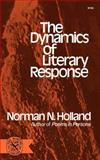 The Dynamics of Literary Response, Norman N. Holland, 0393007901