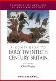 A Companion to Early Twentieth-Century Britain, , 0631217908
