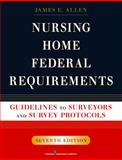 Nursing Home Federal Requirements : Guidelines to Surveyors and Survey Procedures, Allen, James E., 0826107907