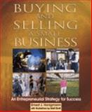Buying and Selling a Small Business : An Entrepreneurial Strategy for Success, Ernest J. Honigmann, 097935790X