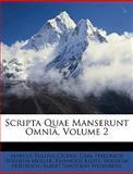 Scripta Quae Manserunt Omnia, Marcus Tullius Cicero and Carl Friedrich Wilhelm Müller, 1149227907