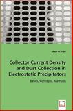 Collector Current Density and Dust Collection in Electrostatic Precipitators, Albert W. Yuen, 3639007905