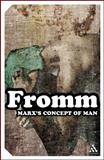 Marx's Concept of Man, Fromm, Erich, 0826477917