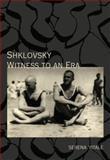 Shklovsky : Witness to an Era, Vitale, Serena, 1564787915