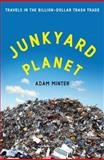Junkyard Planet, Adam Minter, 1608197913