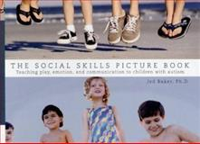 The Social Skills Picture Book, Jed E. Baker, 1885477910