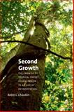 Second Growth : The Promise of Tropical Forest Regeneration in an Age of Deforestation, Chazdon, Robin L., 022611791X