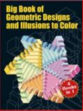 Big Book of Geometric Designs and Illusions to Color, Dover Staff, 0486427919