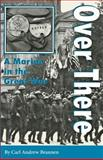 Over There : A Marine in the Great War, Brannen, Carl Andrew, 0890967911