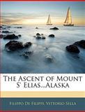 The Ascent of Mount S' Elias Alask, Filippo De Filippi and Vittorio Sella, 1145387918