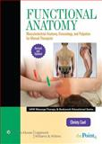 Functional Anatomy : Musculoskeletal Anatomy, Kinesiology, and Palpation for Manual Therapists, Cael, Christy, 145112791X