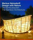 Markus Heinsdorff. Design with Nature : Die Bambusbauten. The Bamboo Architecture, Glaser, Hubert, 3777427918