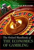 The Oxford Handbook of the Economics of Gambling, Vaughan Williams, Leighton and Siegel, Donald S., 0199797919