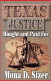 Texas Justice, Bought and Paid For, Mona D. Sizer, 1556227914