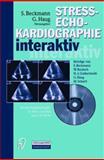 Stress-Echo-Kardiographie Interaktiv : Beurteilungsstrategien in Text und Bild Plus CD-ROM, , 364253791X