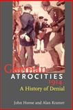 German Atrocities 1914 : A History of Denial, Horne, John and Kramer, Alan, 0300107919
