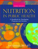 Nutrition in Public Health, Edelstein, Sari, 0763777919