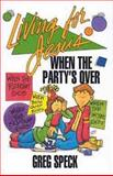 Living for Jesus When the Party's Over, Greg Speck, 0802447910