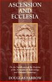Ascension and Ecclesia: on the Significance of the Doctrine of The, Farrow, Douglas B., 0802827918