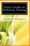 Entry Guide to Software Testing : A Beginner¿s Hand Book, Mallepally, Sridhar Reddy, 0979147913