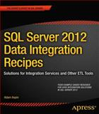SQL Server 2012 Data Integration Recipes : Solutions for Integration Services and Other ETL Tools, Aspin, Adam, 1430247916