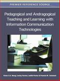 Pedagogical and Andragogical Teaching and Learning with Information Communication Technologies, Wang, Victor C. X. and Farmer, Lesley, 1609607910