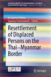 Resettlement of Displaced Persons on the Thai-Myanmar Border, , 3319027913