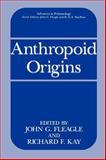 Anthropoid Origins, , 0306447916
