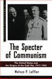 The Specter of Communism : The United States and the Origins of the Cold War, 1917-1953, Leffler, Melvyn P., 080908791X