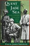 Quest for the Jade Sea, Pascal J. Imperato, 0813327911
