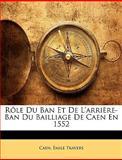 Rôle du Ban et de L'Arrière-Ban du Bailliage de Caen En 1552, Caen and Caen, 1147887918