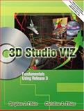 3D Studio Visuals : Fundamentals Using Release 3.0, Ethier, Stephen J. and Ethier, Christine A., 0130287911