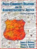 Police-Community Relations and the Administration of Justice, Mayhall, Pamela D. and Barker, Thomas, 0130977918
