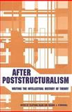 After Poststructuralism : Writing the Intellectual History of Theory, Tilottama Rajan, Michael J. O'Driscoll, 0802047912