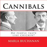Cannibals, Marla Buchanan, 1500377910
