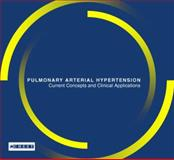 Pulmonary Arterial Hypertension : Current Concepts and Clinical Aspects, Merican College Of Physicians Staff, 3805577915