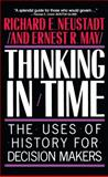 Thinking in Time, Richard E. Neustadt and Ernest R. May, 0029227917