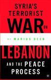 Syria's Terrorist War on Lebanon and the Peace Process, Deeb, Marius K. and Deeb, Marius, 1403967911