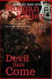 Devil Hath Come, Morgan Kelley, 1484847911